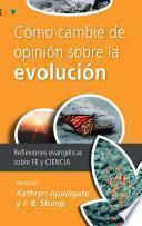 Cómo cambié de opinión sobre la evolución