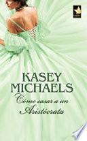 Cómo casar a un aristócrata
