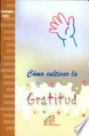 Como Cultivar La Gratitud