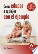 COMO EDUCAR A SUS HIJOS CON EL EJEMPLO N/E