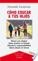 Cómo educar a tus hijos