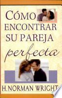 Cómo encontrar su pareja perfecta