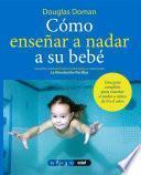 Cómo enseñar a nadar a su bebé