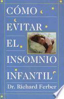 Como Evitar el Insomnio Infantil (Solve Your Child's Sleep Problems)