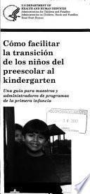 Cómo facilitar la transición de los niños del preescolar al kindergarten