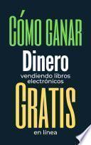 Cómo ganar dinero vendiendo libros electrónicos gratis en línea