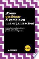 ¿Cómo gestionar el cambio en una organización?