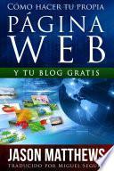 Cómo hacer tu propia página web gratis: y tu blog gratis