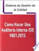 Cómo Hacer una Auditoría Interna ISO 9001:2015 e ISO 14001:2015