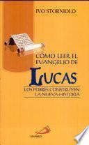 Cómo leer el Evangelio de San Lucas