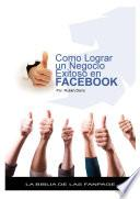 Como lograr un negocio exitoso en Facebook - La biblia de las Fanpage