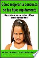 Cómo mejorar la conducta de tus hijos rápidamente