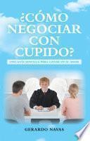 ¿Cómo Negociar Con Cupido?
