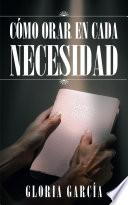CÓMo Orar en Cada Necesidad