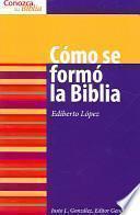 Como Se Formo la Biblia