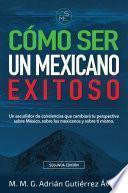 Cómo Ser Un Mexicano Exitoso