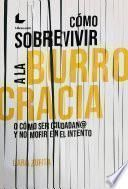 Cómo sobrevivir a la burrocracia