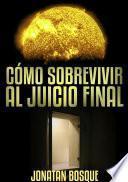 Cómo sobrevivir al Juicio Final