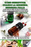 Como Sobrevivir Cuando La Medicina Moderna Falla - Tercera Edicion