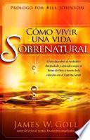 Cómo vivir una vida sobrenatural