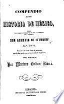 Compendio de historia de Mégico, desde los tiempos primitivos hasta la muerte del general don Agustin de Iturbide en 1824, para use de toda clase de personas, particularmente para la juventud megicana