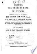 Compendio del derecho real de España, estracto de la obra del doctor Don Juan Sala...