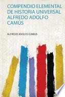 Compendio Elemental De Historia Universal Alfredo Adolfo Camús