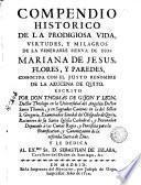 Compendio historico de la prodigiosa vida, virtudes, y milagros de la venerable sierva de Dios, Mariana de Jesus Flores y Paredes