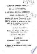 Compendio historico de las revoluciones y reforma de la medicina