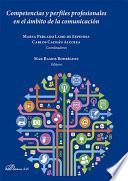 Competencias y perfiles profesionales en el ámbito de la comunicación .