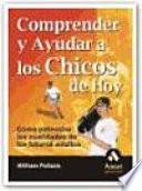COMPRENDER Y AYUDAR A LOS CHICOS DE HOY