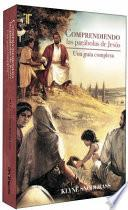 Comprendiendo Las Parábolas de Jesús