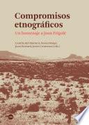 Compromisos etnográficos. Un homenaje a Joan Frigolé