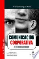 Comunicación corporativa. Un derecho y un deber
