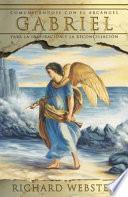 Comunicándose con el arcángel Gabriel para la inspiración y reconciliación