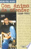 Con ánimo de ofender, 1998-2001