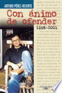 Con ánimo de ofender (1998-2001)