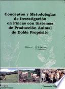 Conceptos y metodologías de investigación en fincas con sistemas de producción animal de doble propósito
