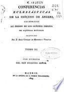 Conferencias Eclesiásticas de la Diócesis de Angers, celebradas de órden de los Señores Obispos de aquella Diócesis