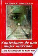 CONFESIONES DE UNA MUJER MARCADA