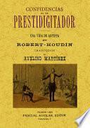 Confidencias de un prestidigitador (2 tomos en un volumen)