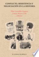 Conflicto, resistencia y negociación en la historia