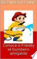 Conoce a Freddy el bombero amigable