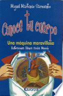Conoce Tu Cuerpo/know Your Body