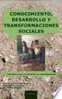 Conocimiento, desarrollo y transformaciones sociales