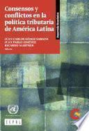 Consensos y conflictos en la política tributaria de América Latina
