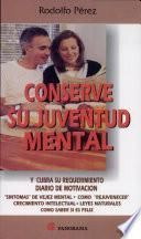 Conserve su juventud mental / Conserve Your Youthful Mentality