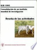 Consolidacion de un Instituto mundial de investigacion: resena de las actividades