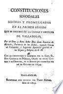 Constituciones sinodales hechas y promulgadas en el I Sínodo que se celebró en la Ciudad y Obispado de Valladolid
