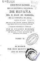 Continuacion de la Historia general de España del P. Juan de Mariana de la Compañía de Jesus